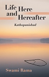 Life Here and Hereafter – Kathopanishad