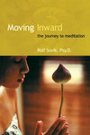 Moving Inward: The Journey to Meditation