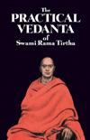 The Practical Vedanta of Swami Rama Tirtha