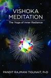 Vishoka Meditation by Pandit Rajmani Tigunait